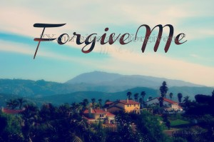 "Forgive Me ~ ""Your Sins are Forgiven"""