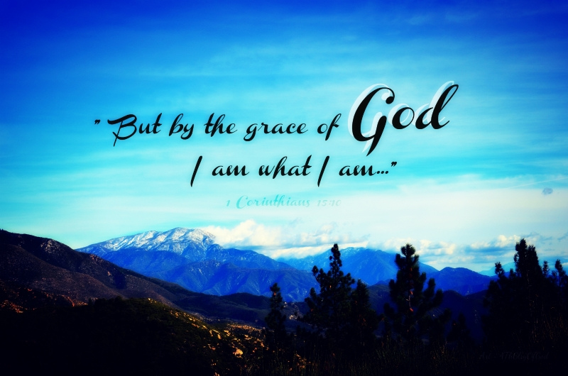 """But by the grace of God..."""